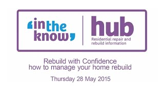 Cash Settlement 3: Rebuild with Confidence - how to manage your home rebuild - 28 May 2015