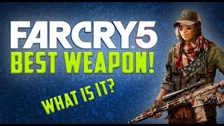 BEST WEAPONS IN FARCRY 5! (MOST DAMAGE!)