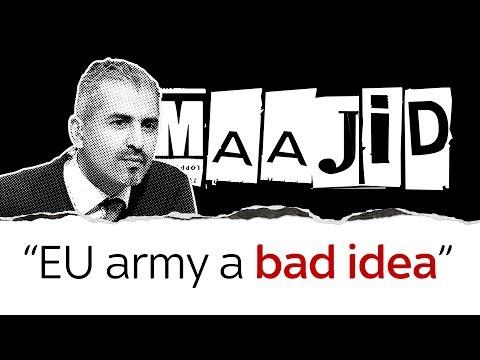 Maajid Nawaz on why an EU army is a bad idea