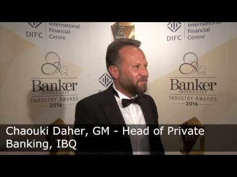 Chaouki Daher, General Manager-Head of Private Banking IBQ - CPI Financial