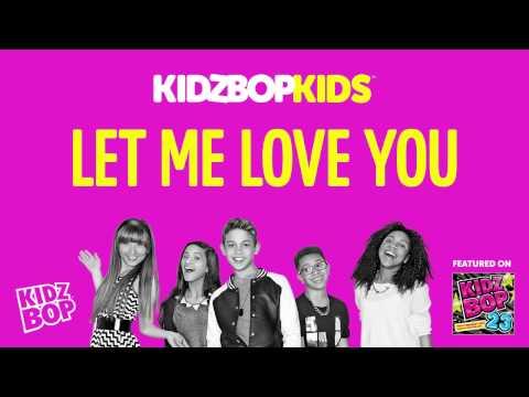 KIDZ BOP Kids - Let Me Love You (KIDZ BOP 23)