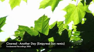 Cinereal - Another Day (Empyreal Sun remix)