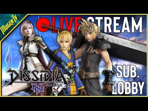 Mugen TV Live Stream: Dissidia Final Fantasy NT  (Online Rank Matches with my brothers)