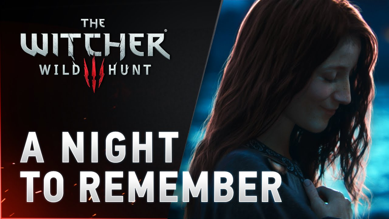 The Witcher 3: Wild Hunt - Launch Cinematic (A Night To Remember)