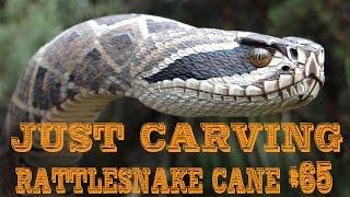 Just Carving a Western Diamondback Rattlesnake Cane