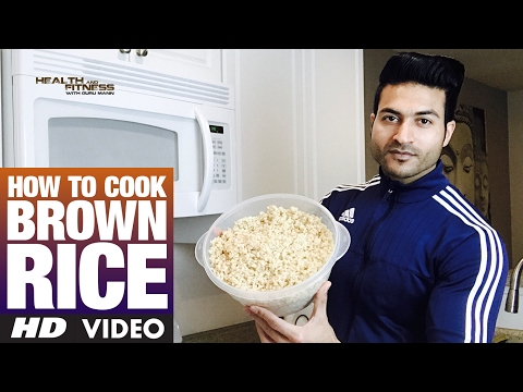 How To Cook BROWN RICE   Guru Mann   Health & Fitness