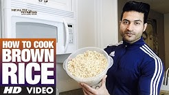 How to cook BROWN RICE | Guru Mann | Health & Fitness
