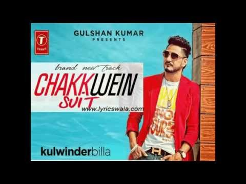Chakkwein Suit (Ft Tigerstyle) - Kulwinder billa - HD - With Download Link.