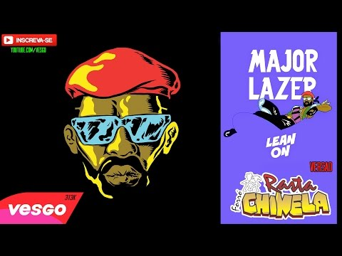 Major Lazer Lean on VERSÃO RASTA CHINELA