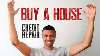 BUY A HOUSE CREDIT REPAIR     HOW TO BUY HOUSE DURING CREDIT REPAIR