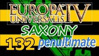 Europa Universalis 4 IV Saxony  Ironman Hard 132 Penultimate