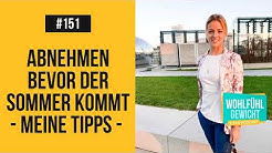 🎧  Abnehmen bevor der Sommer kommt - meine Abnehmtipps  (Podcast 151) | mareikeawe.de