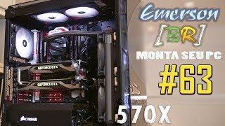 EmersonBR Monta Seu PC 63 PC do Bruno Corsair 570X SLI GTX 1080