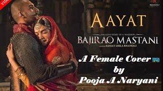 aayat bajirao mastani a female cover by pooja a naryani
