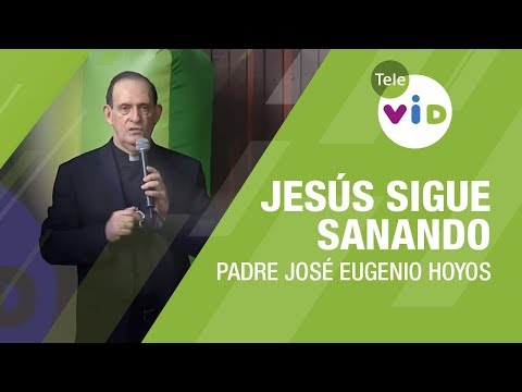 Jesús Sigue Sanando Hoy, Padre José Eugenio Hoyos - Tele VID