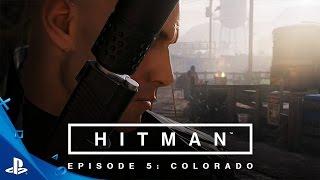 HITMAN - Episode 5: Colorado Launch Trailer | PS4