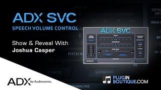 ADX Speech Volume Control Plugin By Audionamix - Show Reveal