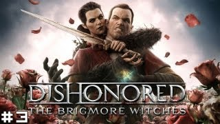 Dishonored: The Brigmore Witches #3 - Jailbreak