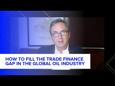 How to fill the trade finance gap in the global oil industry