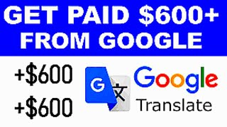 Get Paid $600 Daily From Google Translator FREE   Worldwide! Make Money Online