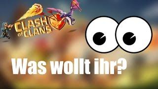 CLASH OF CLANS Deutsch: Was wollt ihr? ✭ Let's Play Clash of Clans