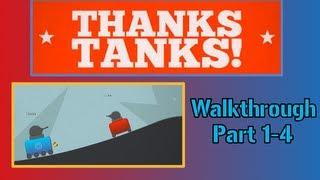 Thanks Tanks Walkthrough Part 1