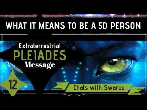 HOW to be a 5D Person?: Extraterrestrial Pleiadian Message (Taygeta)