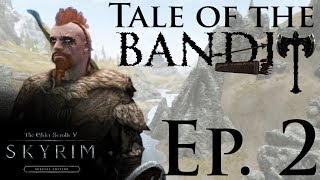 Skyrim SE: TALE OF THE BANDIT Ep. 2 - Immersion and Roleplay