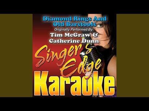 Diamond Rings and Old Barstools (Originally Performed by Tim Mcgraw & Catherine Dunn)...