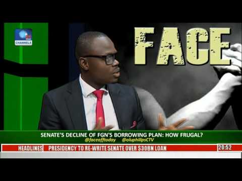 Face Off: Senate Decline FG's Borrowing Plan - How Frugal? Pt. 4