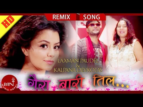New Nepali Remix Song | Gairabari Til - Laxman Paudel & Kalpana Devkota Paudel | Ft.Nita Dhungana