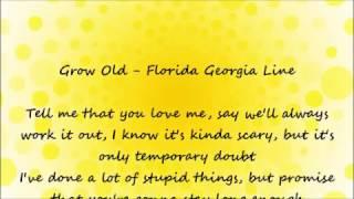Grow Old - Florida Georgia Line Lyrics