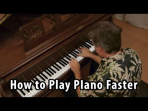 How to Play Piano Faster
