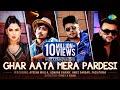 Ghar Aaya Mera Pardesi ▶ Ayesha Mulla |Awez Darbar |Adnaan Shaikh |Sahil Khan| Fazilpuria |Jyotica T