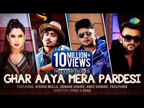 Ghar Aaya Mera Pardesi |Ayesha Mulla |Awez Darbar |Adnaan Shaikh |Sahil Khan | Fazilpuria, Jyotica T