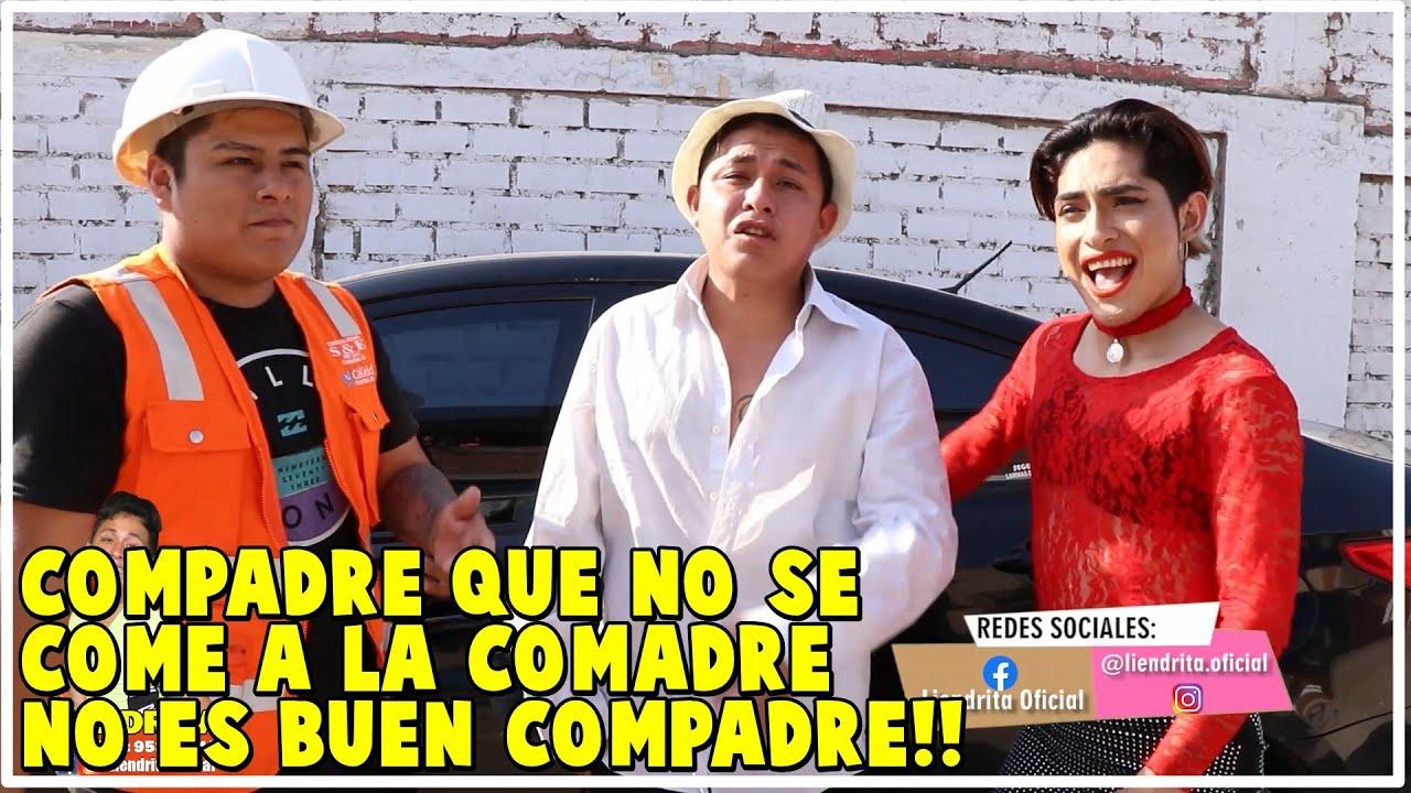 COMPADRE QUE NO SE COME A LA COMADRE NO ES BUEN COMPADRE!! LIENDRITA OFICIAL