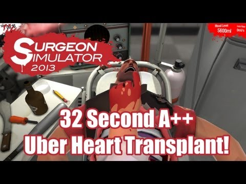 World Record: 32 Second A++ Uber Heart Transplant | Surgeon Simulator 2013