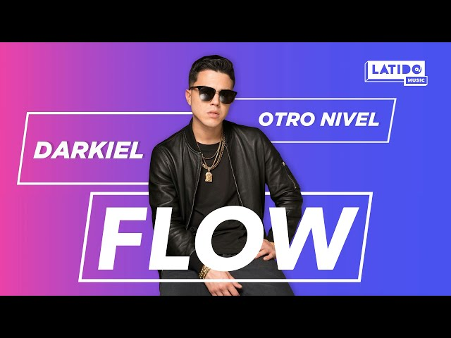 Darkiel – Otro Nivel | Flow | Latido Music