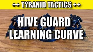 Tyranid Learning Curve 8 - Hive Guard