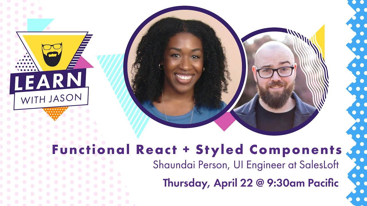 Functional React With Styled Components (with Shaundai Person)
