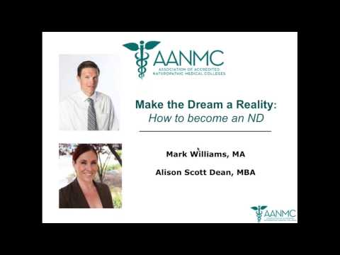 Make the dream a reality!  How to become a Naturopathic Doct