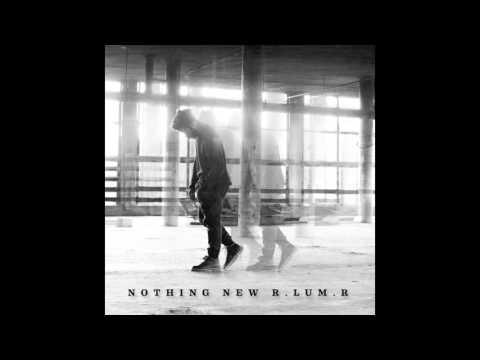 Nothing New - R.LUM.R