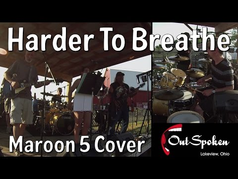 Harder To Breathe Maroon 5 Cover by Outspoken