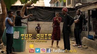 The Shit (Fatboiz Comedy)