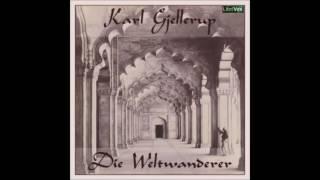 Die Weltwanderer. Karl GJELLERUP (1857 - 1919). Hörbuch