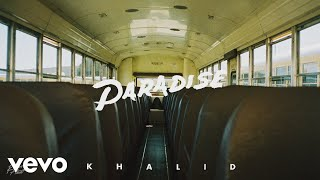 [2.67 MB] Khalid - Paradise (Audio)