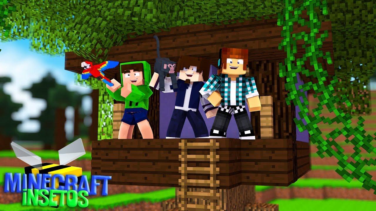 Minecraft Insetos #8 - CASA NA ÁRVORE COM MEUS AMIGOS !
