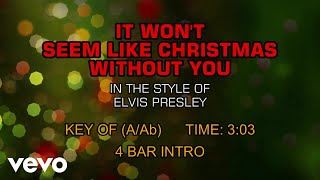 Elvis Presley - It Won't Seem Like Christmas Without You (Karaoke)