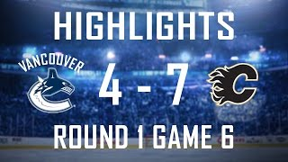 Canucks vs Flames Highlights - Round 1 Game 6 (Apr. 25, 2015)