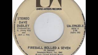 Dave Dudley ~ Fireball Rolled A Seven